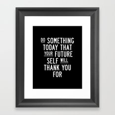 Do Something Today That Your Future Self Will Thank You For Inspirational Life Quote Bedroom Art Framed Art Print