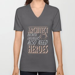 Architect funny slogan | Engineer provoke Unisex V-Neck