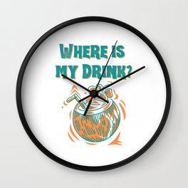Where's My Drink Wall Clock