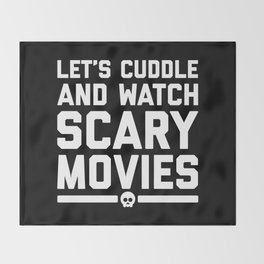 Cuddle Scary Movies Funny Quote Throw Blanket