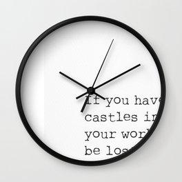 If you built castles..Henry David Thoreau Wall Clock