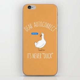 Dear autocorrect it's never duck iPhone Skin