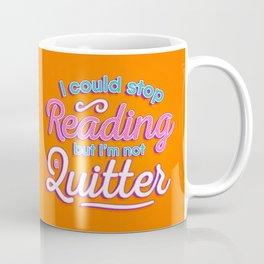 Not A Quitter Coffee Mug