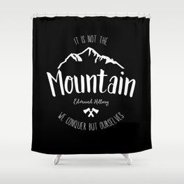 Mountain quote 2 Shower Curtain