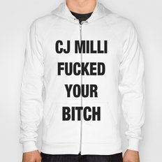 CJ Milli Fucked Your Bitch Hoody
