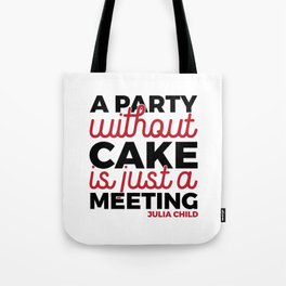 Julia Child Quote Typography Tote Bag