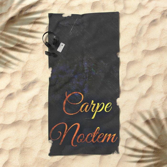 Carpe Noctem (Seize The Night) 2 Beach Towel