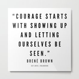4     | Brené  Brown Quotes | 190524 | White Design Metal Print