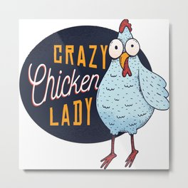 Crazy chicken lady Metal Print