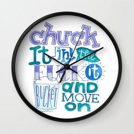 Chuck It In the Fuck It Bucket Wall Clock