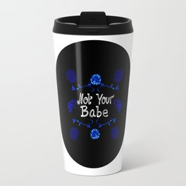 Blue Floral 'Not Your Babe' Travel Mug
