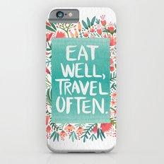 Eat Well, Travel Often Bouquet  iPhone 6 Slim Case