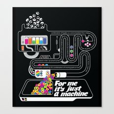 It's just a machine Canvas Print