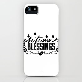 Autumn Blessings Thanksgiving Fall iPhone Case