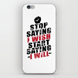 Cool Fitness Exercise Stop Saying Wish Say Will iPhone Skin