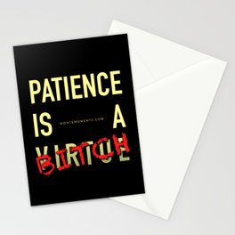 Patience Is A B!TCH Stationery Cards