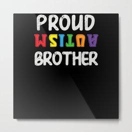 Proud Autism Brother Autism Awareness Day Gifts Metal Print