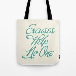 Excuses Help No One Tote Bag