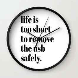 Life is Too Short Wall Clock