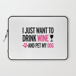 I Just Want To Drink Wine And Pet My Dog Laptop Sleeve