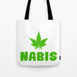 """A Nice Cannabis Tee For High Persons """"Yes We Can Nabis"""" T-shirt Design Green Plants Smoking Weeds Tote Bag"""