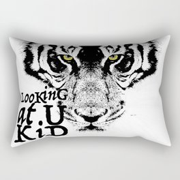 LooKinG at U KiD and the eYe of the TiGer Rectangular Pillow