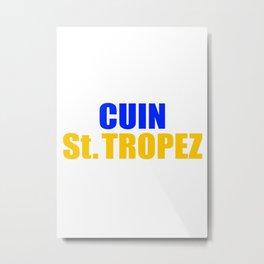 CUIN St. TROPEZ Metal Print