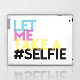 Let Me Take A Selfie Laptop & iPad Skin