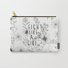 Fight Like A Girl Carry-All Pouch