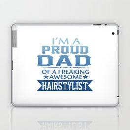 I'M A PROUD HAIRSTYLIST'S DAD Laptop & iPad Skin