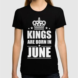 Kings Are Born in June Gift T-shirt