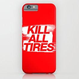 Kill All Tires v1 HQvector iPhone Case