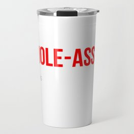 Whole-Ass It Travel Mug