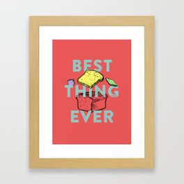 Best thing ever Framed Art Print