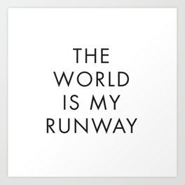 The World is my Runaway, Inspirational Quotes, Affiche Scandinave, Wall Art, Contemporary Print Art Print