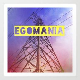 Egomania Art Print