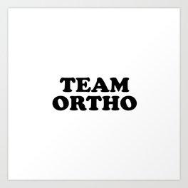 Team Ortho Art Print