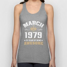 March 1979 39 years of being awesome Unisex Tank Top