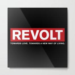 Revolt: Towards Love. Towards A New Way of Living. (Black) Metal Print