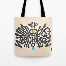 Who Watches The Watchmen Tote Bag