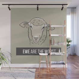 Ewe Are the Worst Wall Mural