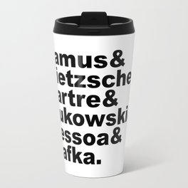 Camus& Nietzsche& Sartre& Bukowski& Pessoa& Kafka. Travel Mug