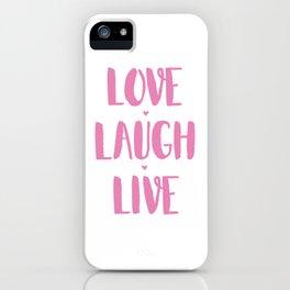 Love.Laugh.Live iPhone Case