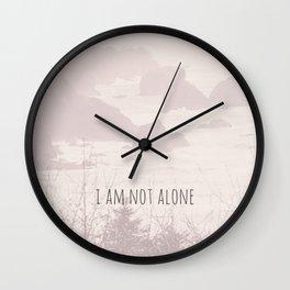 I AM NOT ALONE. Wall Clock