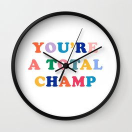 You're A Total Champ, Colorful Retro Quote Wall Clock