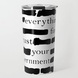 Trust Your Government Travel Mug