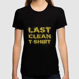 Funny joke last clean t-shirt T-shirt