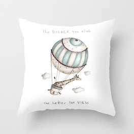The higher you climb, the better the view Throw Pillow