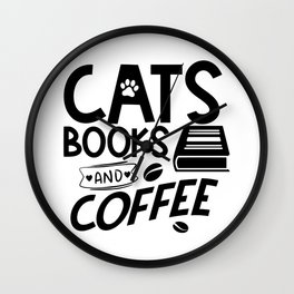 Cats Books Coffee Typography Quote Saying Reading Bookworm Wall Clock