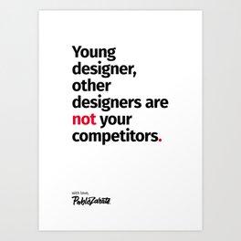 Young Designer — Advice #1 Art Print